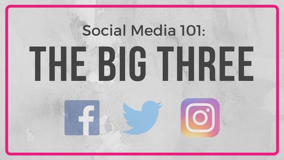 Social Media 101: The Big Three
