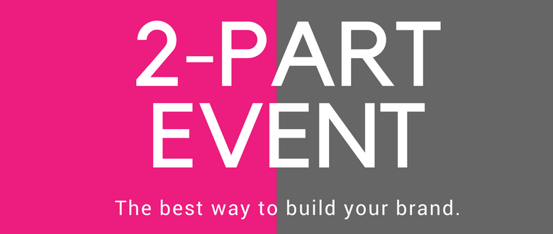 What a 2-Part Event Means for You